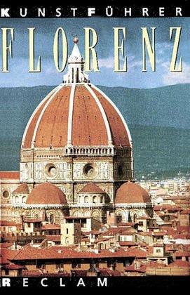 Reclams Kunstführer Italien Bd. 3,1.  Florenz und Fiesole. Baudenkmäler und Museen.