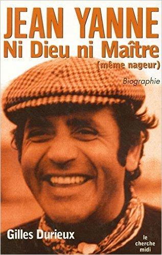 Jean Yanne, ni Dieu ni Maitre (même nageur) de Gilles DURIEUX ( 27 janvier 2005 )