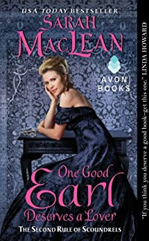 One Good Earl Deserves a Lover: The Second Rule of Scoundrels (Rules of Scoundrels Book 2) by [MacLean, Sarah]