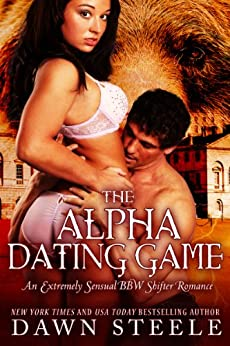 The Alpha Dating Game: An Extremely Sensual BBW Shifter Romance (English Edition) par [Steele, Dawn]