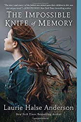 The Impossible Knife of Memory by Laurie Halse Anderson (2015-06-02)