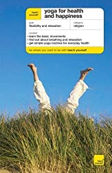 Teach Yourself Yoga for Health and Happiness (Teach Yourself: Games/Hobbies/Sports) by Swami Saradananda (2008-01-29)