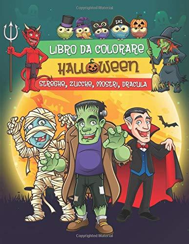Colorare: Fantastici Disegni di Halloween per Bambini (Streghe, Zucche, Mostri, Dracula e Tanto Altro) ()