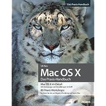 Mac OS X - Das Praxisbuch / Alle Werkzeuge und Einstellungen von Mac OS X 10.6 Snow Leopard im Griff / 80 Praxis-Workshops: So lösen Sie die wichtigsten Probleme auf dem Mac