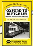 Oxford to Bletchley: Including Verney Junction to Banbury