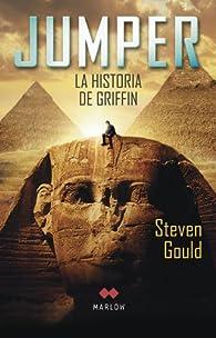 Jumper, la historia de Griffin par Steven Gould