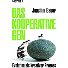 Das kooperative Gen: Evolution als kreativer Prozess