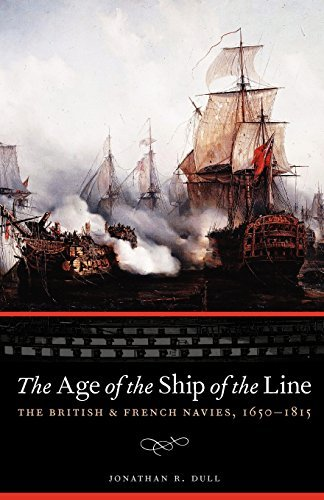[the age of the ship of the line: the british and french navies, 1650-1815] [by: jonathan r. dull] [june, 2011]