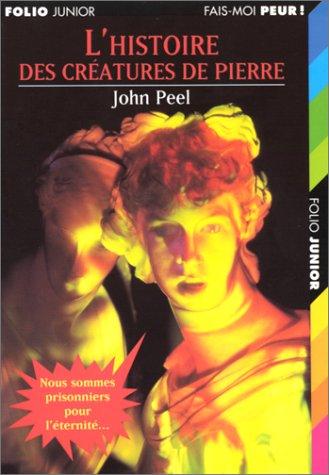 L'histoire des créatures de pierre par John Peel