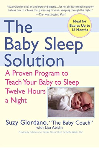 the-baby-sleep-solution-a-proven-program-to-teach-your-baby-to-sleep-twelve-hours-a-night