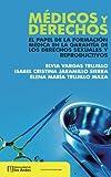 Médicos y derechos: El papel de la formación médica en la garantía de los derechos sexuales y reproductivos