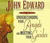 Understanding Your Angels & Meeting Your Guides CD