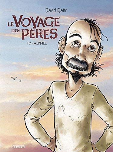 Le Voyage des pères, Tome 2 : Alphée