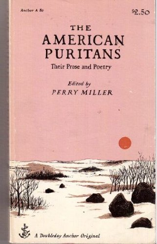 American Puritans Their Prose & Poetry