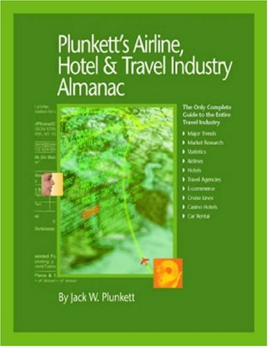 plunketts-airline-hotel-travel-industry-almanac-2008-airline-hotel-travel-industry-market-research-s