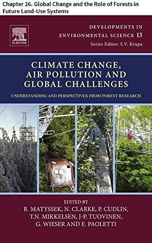 Climate Change, Air Pollution and Global Challenges: Chapter 26. Global Change and the Role of Forests in Future Land-Use Systems (Developments in Environmental Science Book 13) (English Edition) -