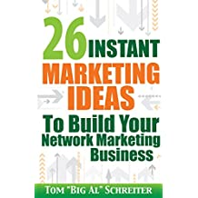 26 Instant Marketing Ideas To Build Your Network Marketing Business (English Edition)