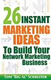 26 Instant Marketing Ideas To Build Your Network Marketing Business