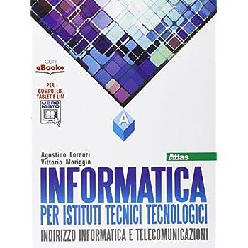 Informatica Per Istituti Tecnici Tecnologici. Vol. A. Per Gli Ist. Tecnici. Con E-Book. Con Espansione Online