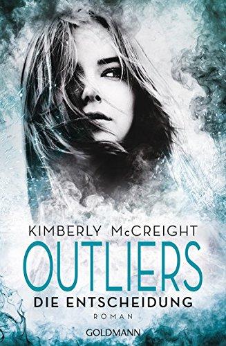Outliers - Gefährliche Bestimmung. Die Entscheidung: Die Outliers-Reihe 3 - Roman