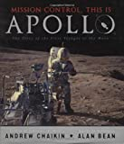 Mission Control, This Is Apollo: The Story of the First Voyages to the Moon: Written by Andrew L Chaikin, 2009 Edition, Publisher: Viking Children's Books [Hardcover]