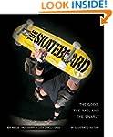 The Skateboard: The Good, the Rad, an...