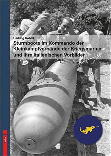 Sturmboote im Kommando derKleinkampfverbände der Kriegsmarine und ihre italienischen Vorbilder