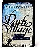 Dark Village - Zurück von den Toten: (Bd. 4)