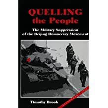 Quelling the People: The Military Suppression of the Beijing Democracy Movement by Timothy Brook (1999-03-31)