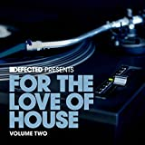 Defected Presents For The Love Of House Volume 2