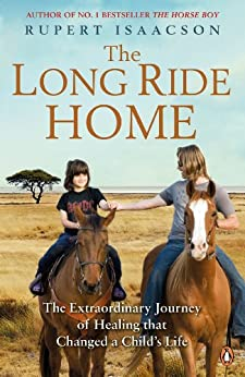 The Long Ride Home: The Extraordinary Journey of Healing that Changed a Child's Life par [Isaacson, Rupert]