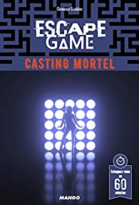 Escape Game : Casting mortel par Clémence Gueidan