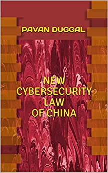 NEW CYBERSECURITY LAW OF CHINA by [DUGGAL, PAVAN]