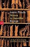 Mitten in Amerika: Roman - Annie Proulx