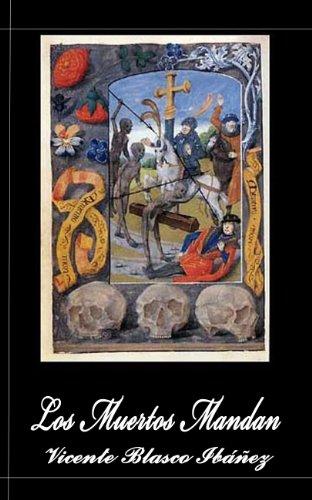 Los Muertos Mandan (Anotado) por Vicente Blasco Ibáñez