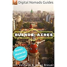 Buenos Aires: Digital Nomads Guides (South America Book 1) (English Edition)
