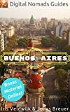 Buenos Aires: Digital Nomads Guides (Latin America Book 1) (English Edition)