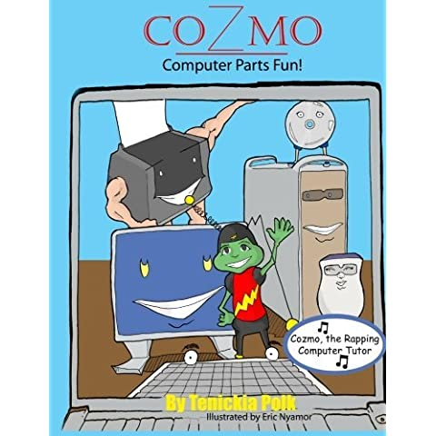 Cozmo Computer Parts Fun by Tenickia E Polk (2011-09-20)