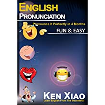 English Pronunciation: Pronounce It Perfectly in 4 months Fun & Easy (English Edition)