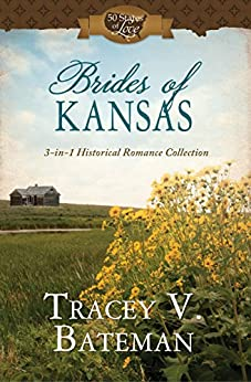 Brides of Kansas: 3-in-1 Historical Romance Collection (50 States of Love) (English Edition) di [Bateman, Tracey V.]
