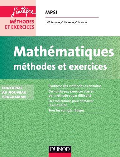 Mathématiques Méthodes et Exercices MPSI - 2e éd. : Conforme au nouveau programme (Concours Ecoles d'ingénieurs)