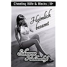 Cheating Wife & Blacks: Heimlich besamt - Schwarze Nachbarschaft