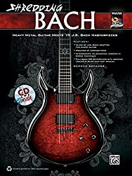 Shredding Bach - Heavy Metal Guitar Meets J.S. Bach Masterpieces (National Guitar Workshop)
