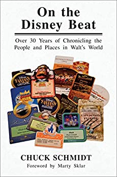 On the Disney Beat: Over 30 Years of Chronicling the People and Places in Walt's World (English Edition) di [Schmidt, Chuck]