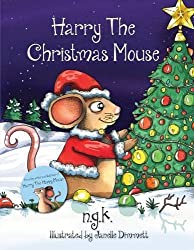 Harry The Christmas Mouse (Harry The Happy Mouse) by N G K(2016-07-24)