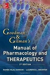 Goodman and Gilman Manual of Pharmacology and Therapeutics, Second Edition (Goodman and Gilman's Manual of Pharmacology and Therapeutics) by Randa Hilal-Dandan (2014-02-01)
