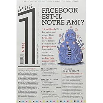 Le 1 - n°124 - Facebook est-il notre ami ?