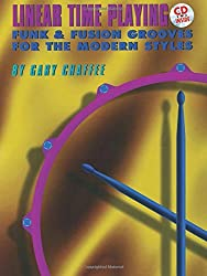 Linear Time Playing: Funk & Fusion Grooves for the Modern Styles (Book & CD) by Gary Chaffee (1993-12-01)