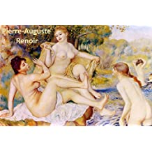 924 Color Paintings of Pierre-Auguste Renoir (Part 2) - French Impressionist Painter (February 25, 1841 - December 3, 1919) (English Edition)