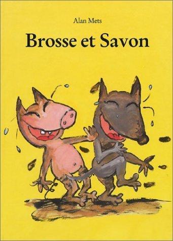 Brosse et Savon de Mets. Alan (2003) Cartonné